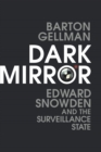Dark Mirror : Edward Snowden and the Surveillance State - Book