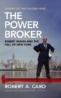 The Power Broker : Robert Moses and the Fall of New York - Book