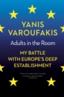 Adults in the Room : My Battle with Europe's Deep Establishment - Book