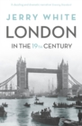 London In The Nineteenth Century : 'A Human Awful Wonder of God' - Book