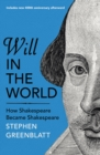 Will In The World : How Shakespeare Became Shakespeare - Book