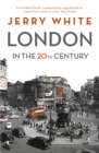 London in the Twentieth Century : A City and Its People - Book
