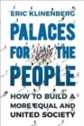 Palaces for the People : How To Build a More Equal and United Society - Book