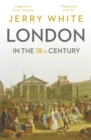 London In The Eighteenth Century : A Great and Monstrous Thing - Book