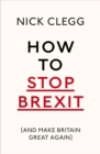 How To Stop Brexit (And Make Britain Great Again) - Book