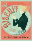 The Biscuit : The History of a Very British Indulgence - Book