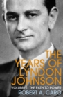 The Path to Power : The Years of Lyndon Johnson (Volume 1) - Book