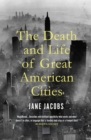 The Death and Life of Great American Cities - Book