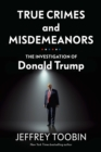 True Crimes and Misdemeanors : The Investigation of Donald Trump - Book