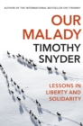 Our Malady : Lessons in Liberty and Solidarity - Book