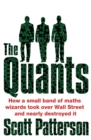 The Quants : The maths geniuses who brought down Wall Street - Book