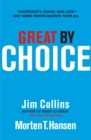 Great by Choice : Uncertainty, Chaos and Luck - Why Some Thrive Despite Them All - Book