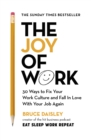 The Joy of Work : The No.1 Sunday Times Business Bestseller - 30 Ways to Fix Your Work Culture and Fall in Love with Your Job Again - Book