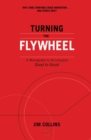 Turning the Flywheel : A Monograph to Accompany Good to Great - Book