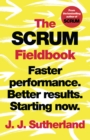 The Scrum Fieldbook : Faster performance. Better results. Starting now. - Book
