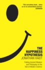 The Happiness Hypothesis : Ten Ways to Find Happiness and Meaning in Life - Book