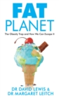 Fat Planet : The Obesity Trap and How We Can Escape It - Book