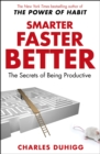 Smarter Faster Better : The Secrets of Being Productive - Book