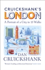 Cruickshank's London: A Portrait of a City in 13 Walks - Book