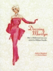 Dressing Marilyn : How a Hollywood Icon Was Styled - Book