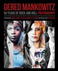Gered Mankowitz : 50 Years of Rock and Roll Photography - Book