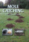 Mole Catching : A Practical Guide - Book