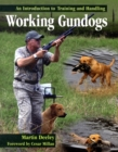 Working Gundogs : An Introduction to Training and Handling - Book