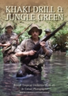 Khaki Drill & Jungle Green : British Tropical Uniforms 1939-45 in colour photographs - Book