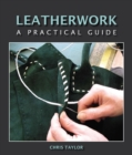 Leatherwork : A Practical Guide - Book