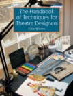 The Handbook of Techniques for Theatre Designers - Book