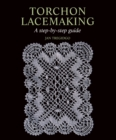 Torchon Lacemaking : A Step-by-Step Guide - Book