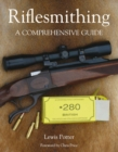 Riflesmithing : A Comprehensive Guide - Book