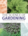 The Science of Gardening : The Hows and Whys of Successful Gardening - Book