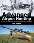 Advanced Airgun Hunting : A Guide to Equipment, Shooting Techniques and Training - Book