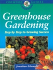 Greenhouse Gardening : Step-by-Step to Growing Success - eBook