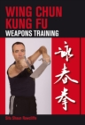 Wing Chun Kung Fu : Weapons Training - Book
