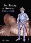 The History of Armour 1100-1700 - Book