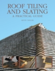 Roof Tiling and Slating : A Practical Guide - eBook