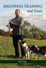 Sheepdog Training and Trials : A Complete Guide for Border Collie Handlers and Enthusiasts - eBook