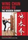 Wing Chun Kung Fu : The Wooden Dummy - eBook