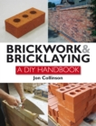 Brickwork and Bricklaying : A DIY Guide - eBook
