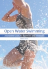 Open Water Swimming : A Complete Guide for Swimmers and Triathletes - eBook