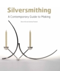 Silversmithing : A Contemporary Guide to Making - eBook