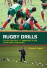 Rugby Drills : 125 Activities to Improve Your Coaching Sessions - eBook