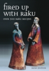 Fired Up With Raku : Over 300 Raku Recipes - eBook