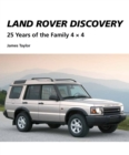 Land Rover Discovery : 25 Years of the Family 4 x 4 - Book