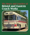 The Buses and Coaches of Bristol and Eastern Coach Works - Book