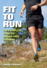 Fit To Run : The Complete Guide to Injury-Free Running - eBook