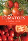Tomatoes : A Gardener's Guide - eBook