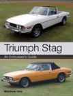 Triumph Stag : An Enthusiast's Guide - Book
